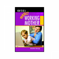 how-to-be-a-perfect-working-mother11.jpg